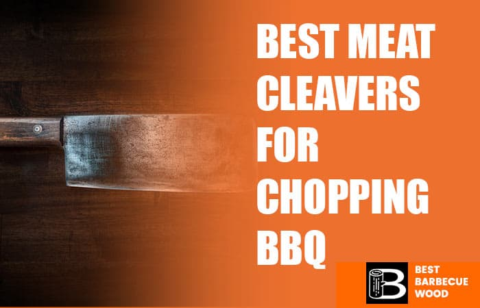 Best Meat Cleavers For Chopping BBQ