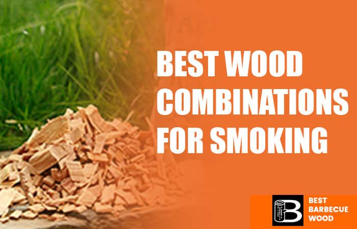 Best Wood Combinations for Smoking