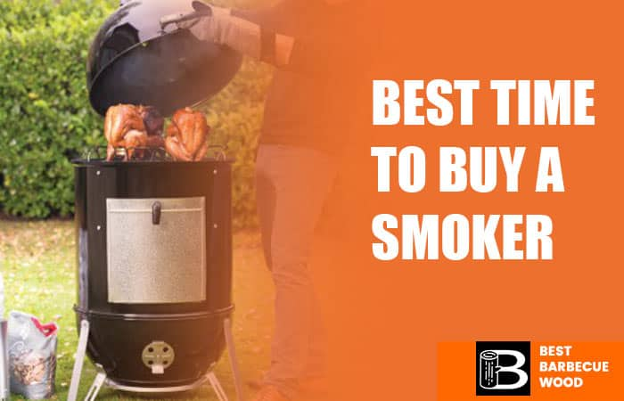 Best time to buy a Smoker
