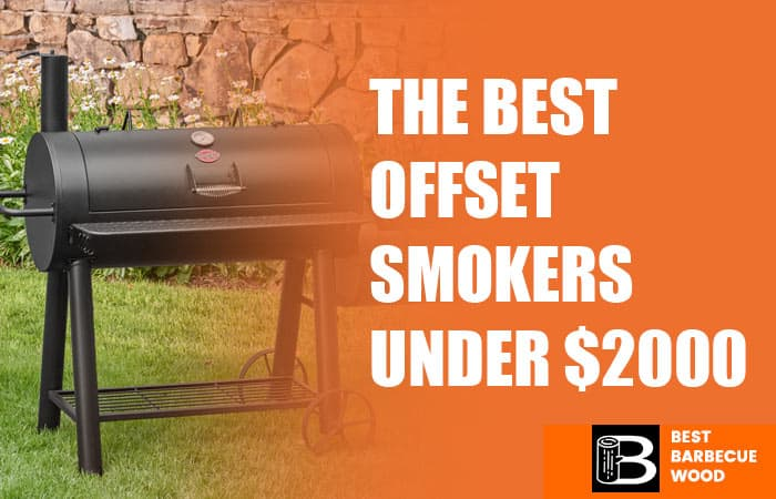 The Best Offset Smokers under $2000