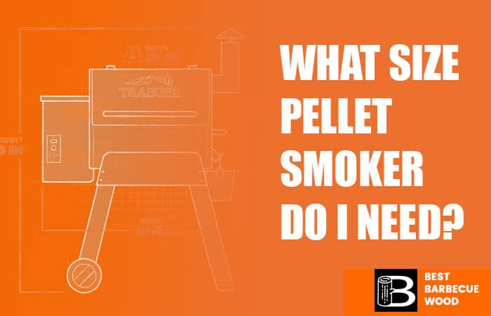What Size Pellet Smoker Do I Need_