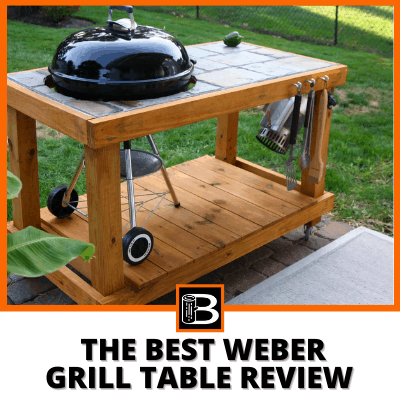 The best Weber grill table review